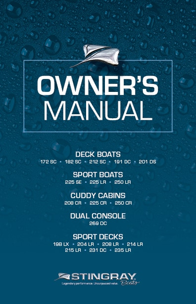 Stingray Boats - Owners Manual - Deck Boats, Sport Boats, Cuddy Cabins, Dual Consoles, Sport Decks