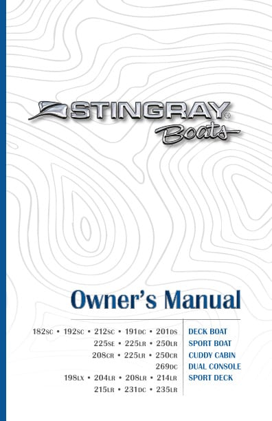 Stingray Boats - 2020 Owners Manual - Deck Boats, Sport Boats, Cuddy Cabins, Dual Consoles, Sport Decks